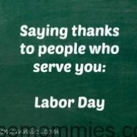 Saying thanks to people who serve you: Labor Day