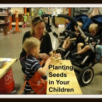 Planting Seeds in Your Children