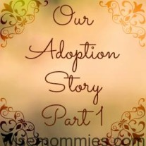 Our Adoption Story Part 1