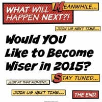 Would you like to become Wiser in 2015
