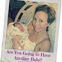 Are you going to have another baby?