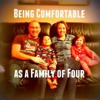 Being Comfortable as a Family of Four