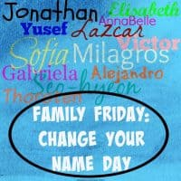 Family Friday: Change Your Name Day