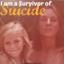 I am a Survivor of Suicide