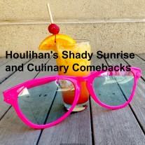 Houlihan's Shady Sunrise and Culinary Comebacks