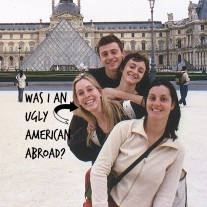 Was I an Ugly American Abroad?