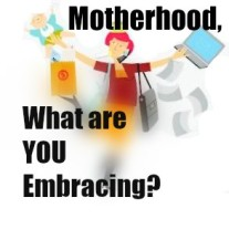 Motherhood: Embracing Love