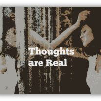 Thoughts are Real