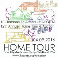 10 Reasons To Attend LHAECPTA 12th Annual Home Tour & Auction