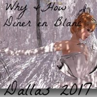 Why & How Diner en Blanc Dallas 2017?