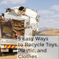 5 Easy Ways to Recycle Toys, Plastic, and Clothes.